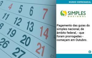 Pagamento Das Guias Do Simples Nacional De âmbito Federal Que Foram Prorrogadas Começam Em Outubro. - Contabilidade em Nova Iguaçu - RJ | AMR Contabilidade