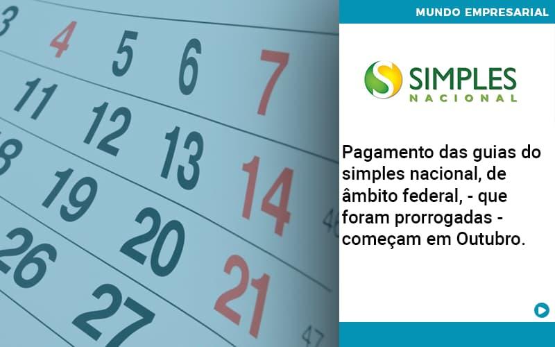 Pagamento Das Guias Do Simples Nacional De âmbito Federal Que Foram Prorrogadas Começam Em Outubro. - Contabilidade em Nova Iguaçu - RJ   AMR Contabilidade