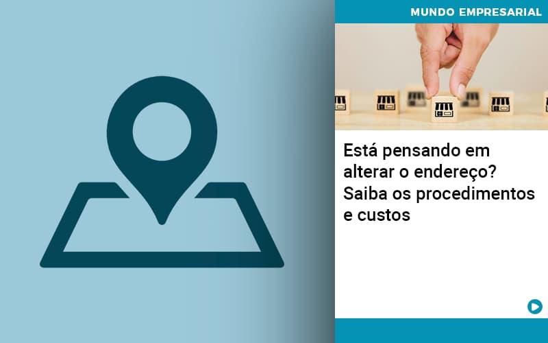 Esta Pensando Em Alterar O Endereco Saiba Os Procedimentos E Custos (1) - Contabilidade em Nova Iguaçu - RJ | AMR Contabilidade