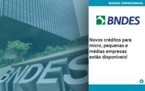 Novos Creditos Para Micro Pequenas E Medias Empresas Estao Disponiveis - Contabilidade em Nova Iguaçu - RJ | AMR Contabilidade