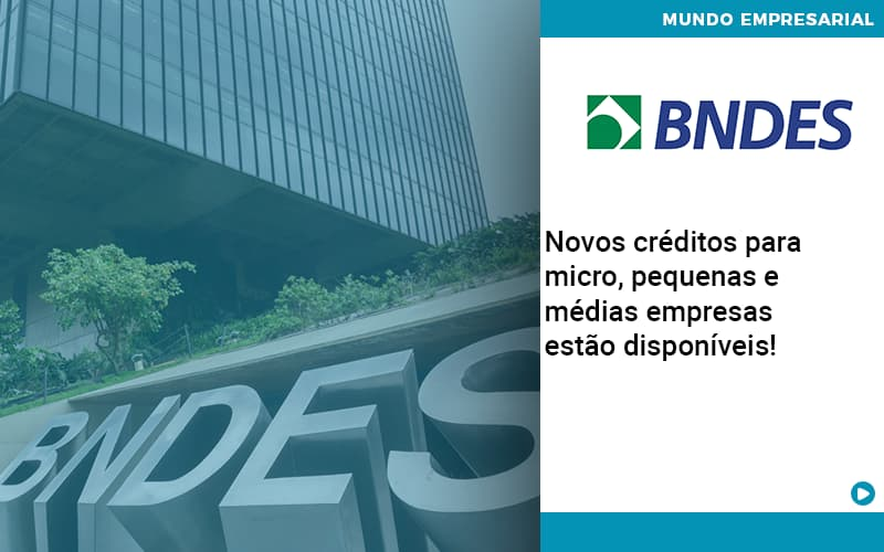 Novos Creditos Para Micro Pequenas E Medias Empresas Estao Disponiveis - Contabilidade em Nova Iguaçu - RJ   AMR Contabilidade
