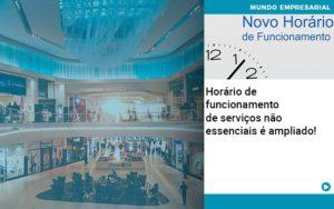 Horario De Funcionamento De Servicos Nao Essenciais E Ampliado - Contabilidade em Nova Iguaçu - RJ | AMR Contabilidade