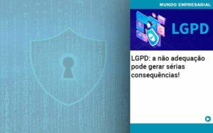 Lgpd A Nao Adequacao Pode Gerar Serias Consequencias - Contabilidade em Nova Iguaçu - RJ | AMR Contabilidade