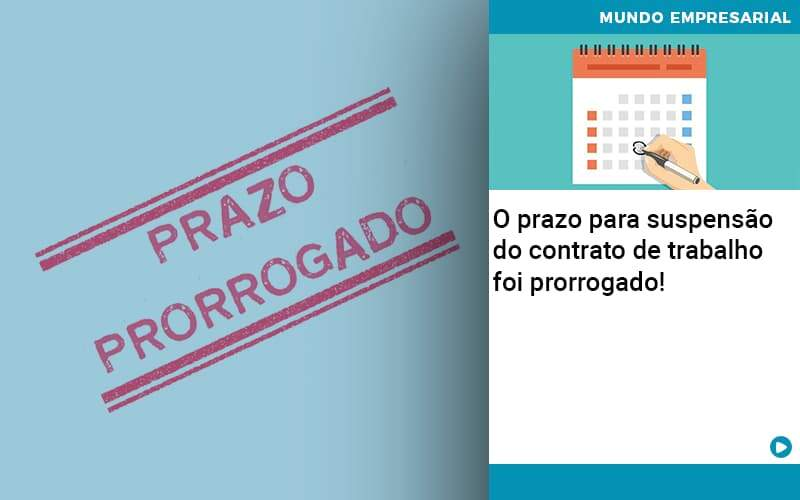 O Prazo Para Suspensao Do Contrato De Trabalho Foi Prorrogado - Contabilidade em Nova Iguaçu - RJ | AMR Contabilidade
