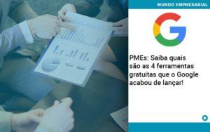 Pmes Saiba Quais Sao As 4 Ferramentas Gratuitas Que O Google Acabou De Lancar - Contabilidade em Nova Iguaçu - RJ | AMR Contabilidade