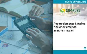 Reparcelamento Simples Nacional Entenda As Novas Regras - Contabilidade em Nova Iguaçu - RJ | AMR Contabilidade