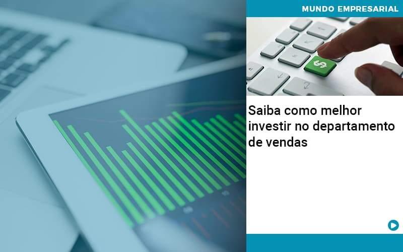 Saiba Como Melhor Investir No Departamento De Vendas - Contabilidade em Nova Iguaçu - RJ | AMR Contabilidade