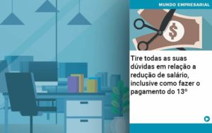 Tire Todas As Suas Duvidas Em Relacao A Reducao De Salario Inclusive Como Fazer O Pagamento Do 13 - Contabilidade em Nova Iguaçu - RJ | AMR Contabilidade