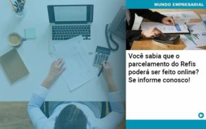 Você Sabia Que O Parcelamento Do Refis Poderá Ser Feito Online - Contabilidade em Nova Iguaçu - RJ | AMR Contabilidade