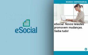 E Social Novos Leiautes Promovem Mudancas Saiba Tudo - Contabilidade em Nova Iguaçu - RJ | AMR Contabilidade