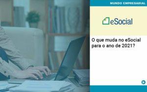 O Que Muda No Esocial Para O Ano De 2021 - Contabilidade em Nova Iguaçu - RJ | AMR Contabilidade