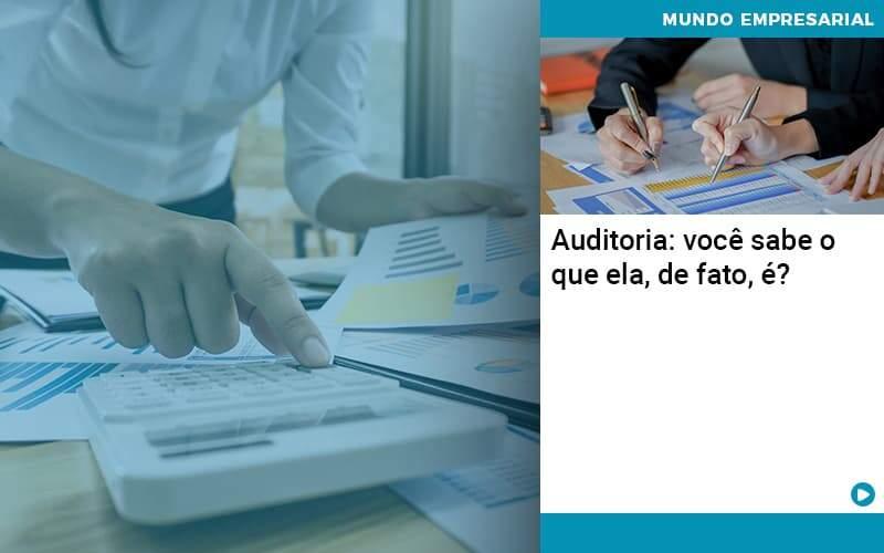 Auditoria Voce Sabe O Que Ela De Fato E - Contabilidade em Nova Iguaçu - RJ | AMR Contabilidade