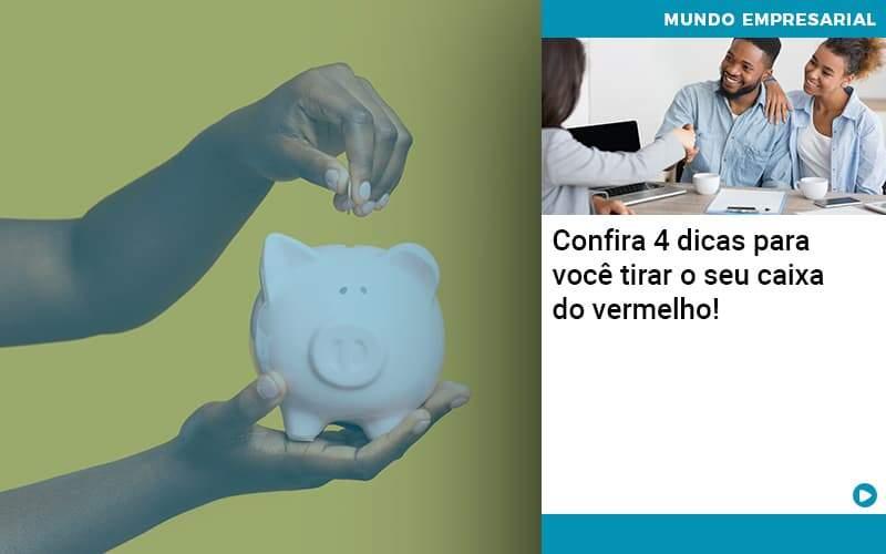 Confira 4 Dicas Para Voce Tirar O Seu Caixa Do Vermelho - Contabilidade em Nova Iguaçu - RJ | AMR Contabilidade
