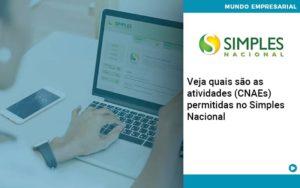 Veja Quais Sao As Atividades Cnaes Permitidas No Simples Nacional - Contabilidade em Nova Iguaçu - RJ | AMR Contabilidade