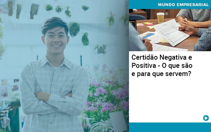 Certidao Negativa E Positiva O Que Sao E Para Que Servem - Contabilidade em Nova Iguaçu - RJ | AMR Contabilidade