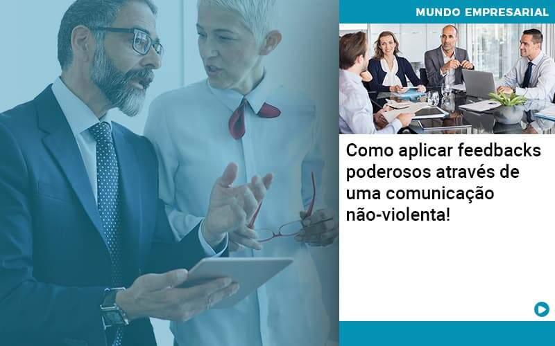 Como Aplicar Feedbacks Poderosos Atraves De Uma Comunicacao Nao Violenta - Contabilidade em Nova Iguaçu - RJ | AMR Contabilidade