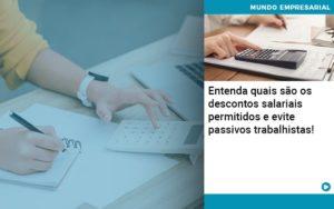 Entenda Quais Sao Os Descontos Salariais Permitidos E Evite Passivos Trabalhistas - Contabilidade em Nova Iguaçu - RJ | AMR Contabilidade