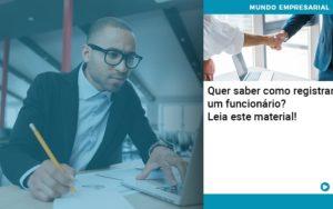 Quer Saber Como Registrar Um Funcionario Lia Este Material - Contabilidade em Nova Iguaçu - RJ | AMR Contabilidade
