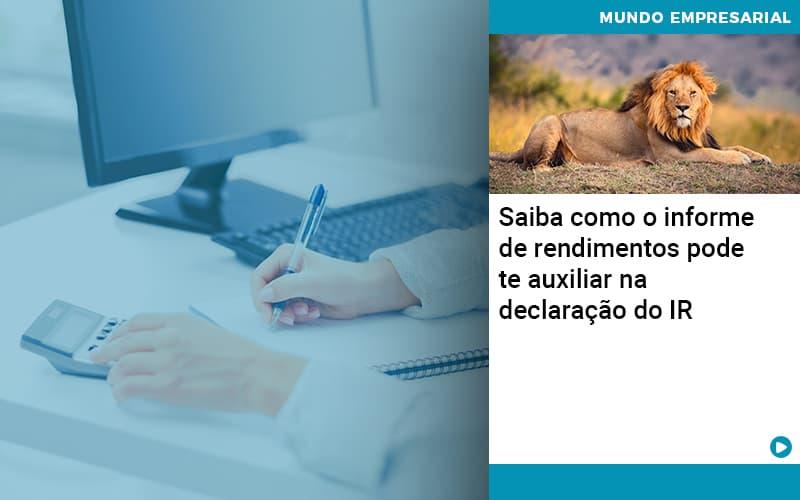 Saiba Como O Informe De Rendimento Pode Te Auxiliar Na Declaracao De Ir - Contabilidade em Nova Iguaçu - RJ | AMR Contabilidade