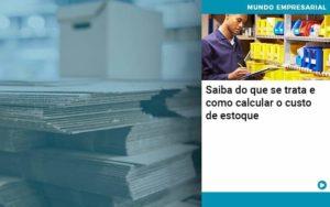 Saiba Do Que Se Trata E Como Calcular O Custo De Estoque - Contabilidade em Nova Iguaçu - RJ | AMR Contabilidade