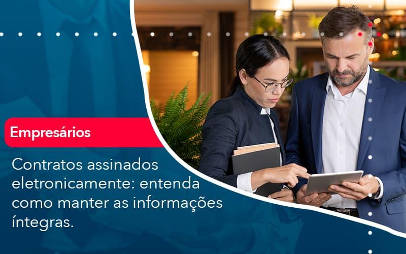 Contratos Assinados Eletronicamente Entenda Como Manter As Informacoes Integras 1 - Contabilidade em Nova Iguaçu - RJ   AMR Contabilidade