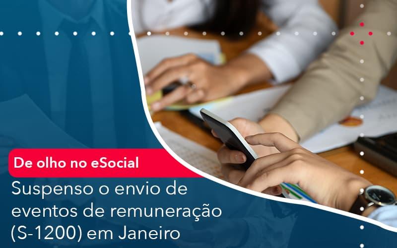 De Olho No E Social Suspenso O Envio De Eventos De Remuneracao S 1200 Em Janeiro - Contabilidade em Nova Iguaçu - RJ | AMR Contabilidade