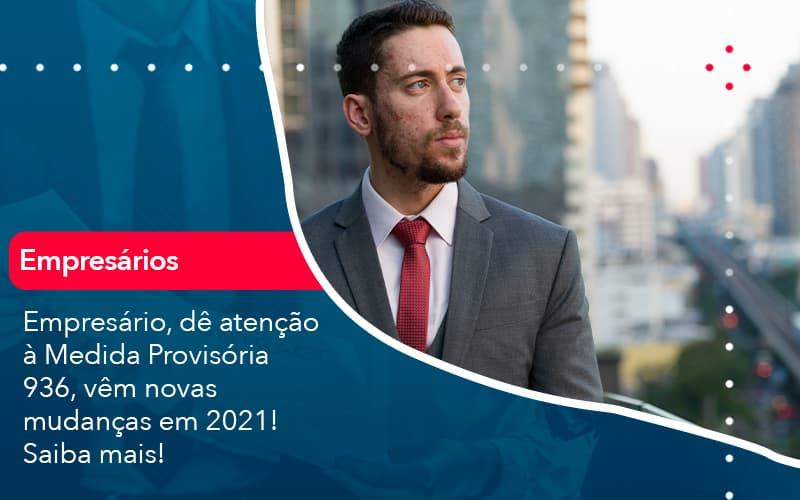 Empresario De Atencao A Medida Provisoria 936 Vem Novas Mudancas Em 2021 Saiba Mais 1 - Contabilidade em Nova Iguaçu - RJ | AMR Contabilidade