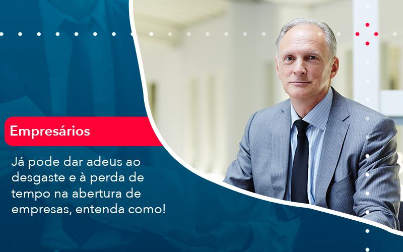 Já Pode Dar Adeus Ao Desgaste E à Perda De Tempo Na Abertura De Empresas, Entenda Como - Contabilidade em Nova Iguaçu - RJ | AMR Contabilidade