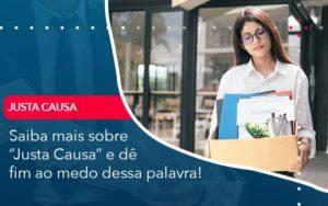 Saiba Mais Sobre Justa Causa E De Fim Ao Medo Dessa Palavra - Contabilidade em Nova Iguaçu - RJ | AMR Contabilidade