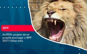 Aterta Projeto De Lei Propoe Prorrogar O Irpf 2021 Saiba Mais 1 - Contabilidade em Nova Iguaçu - RJ | AMR Contabilidade