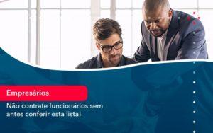 Nao Contrate Funcionarios Sem Antes Conferir Esta Lista 1 - Contabilidade em Nova Iguaçu - RJ | AMR Contabilidade