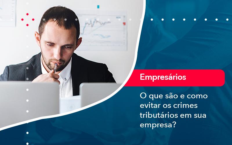 O Que Sao E Como Evitar Os Crimes Tributarios Em Sua Empresa - Contabilidade em Nova Iguaçu - RJ | AMR Contabilidade