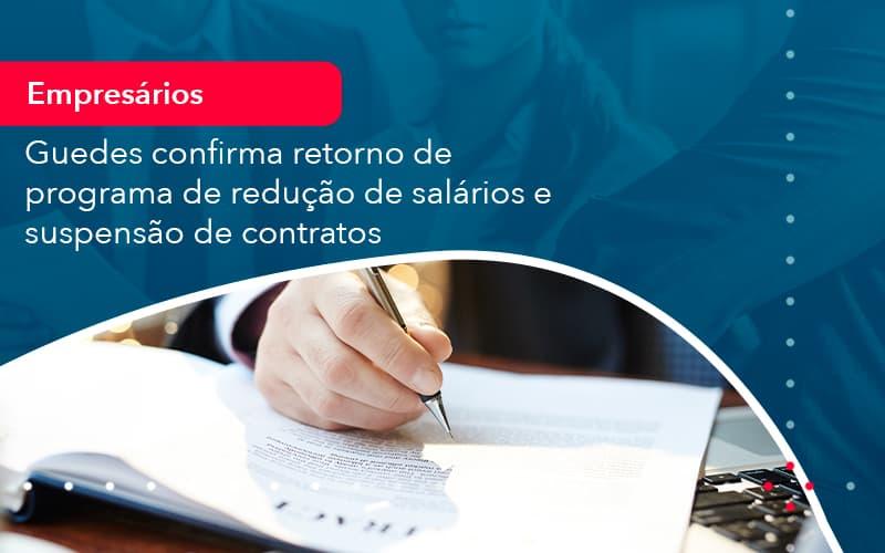 Reducao De Salarios E Suspensao De Contratos Podem Voltar Saiba O Que Disse Guedes Sobre Isso 1 - Contabilidade em Nova Iguaçu - RJ | AMR Contabilidade
