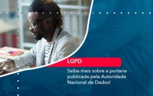 Saiba Mais Sobre A Portaria Publicada Pela Autoridade Nacional De Dados 1 - Contabilidade em Nova Iguaçu - RJ | AMR Contabilidade