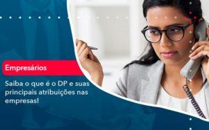 Saiba O Que E Dp E Suas Principais Atribuicoes Nas Empresas 1 - Contabilidade em Nova Iguaçu - RJ | AMR Contabilidade