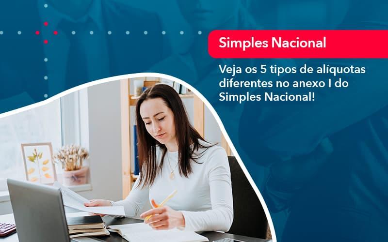 Veja Os 5 Tipos De Aliquotas Diferentes No Anexo I Do Simples Nacional 1 - Contabilidade em Nova Iguaçu - RJ | AMR Contabilidade