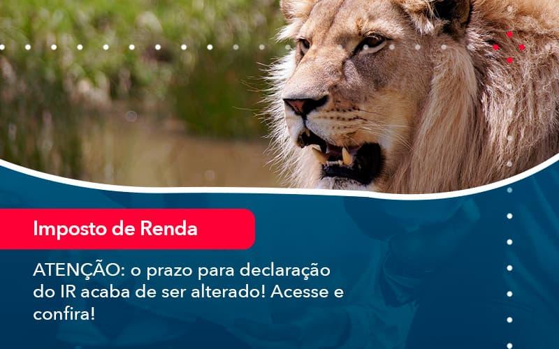 Atencao O Prazo Para Declaracao Do Ir Acaba De Ser Alterado Acesse E Confira 1 - Contabilidade em Nova Iguaçu - RJ | AMR Contabilidade