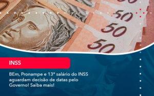 Bem Pronampe E 13 Salario Do Inss Aguardam Decisao De Datas Pelo Governo Saiba Mais 1 - Contabilidade em Nova Iguaçu - RJ | AMR Contabilidade