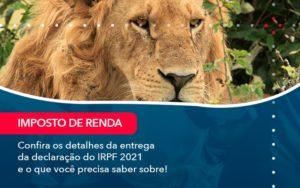 Confira Os Detalhes Da Entrega Da Declaracao Do Irpf 2021 E O Que Voce Precisa Saber Sobre 1 - Contabilidade em Nova Iguaçu - RJ | AMR Contabilidade