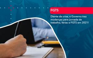 Diante Da Crise O Governo Traz Mudancas Para Jornada De Trabalho Ferias E Fgts Em 2021 - Contabilidade em Nova Iguaçu - RJ | AMR Contabilidade