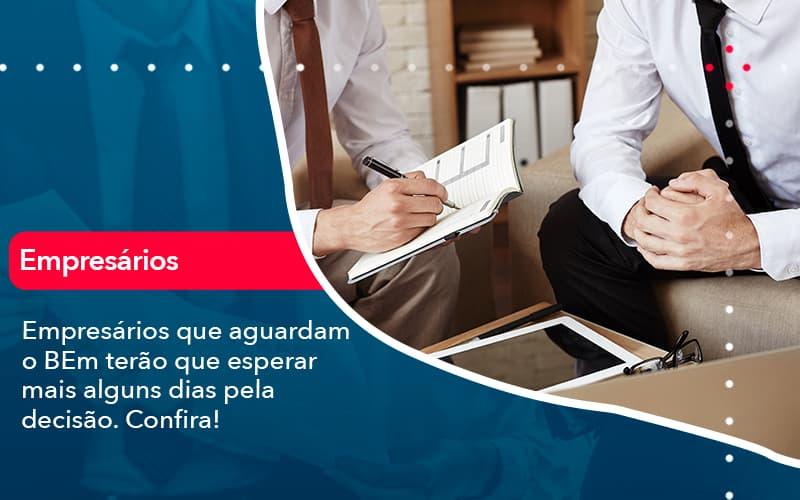 Empresarios Que Aguardam O Bem Terao Que Esperar Mais Alguns Dias Pela Decisao Confirao 1 - Contabilidade em Nova Iguaçu - RJ | AMR Contabilidade