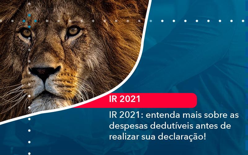 Ir 2021 Entenda Mais Sobre As Despesas Dedutiveis Antes De Realizar Sua Declaracao 1 - Contabilidade em Nova Iguaçu - RJ | AMR Contabilidade