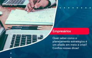 Quer Saber Como O Planejamento Estrategico E Um Aliado Em Meio A Crise Confira Nossas Dicas 2 - Contabilidade em Nova Iguaçu - RJ | AMR Contabilidade