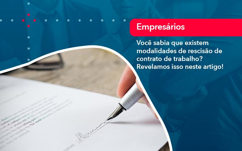Voce Sabia Que Existem Modalidades De Rescisao De Contrato De Trabalho - Contabilidade em Nova Iguaçu - RJ | AMR Contabilidade