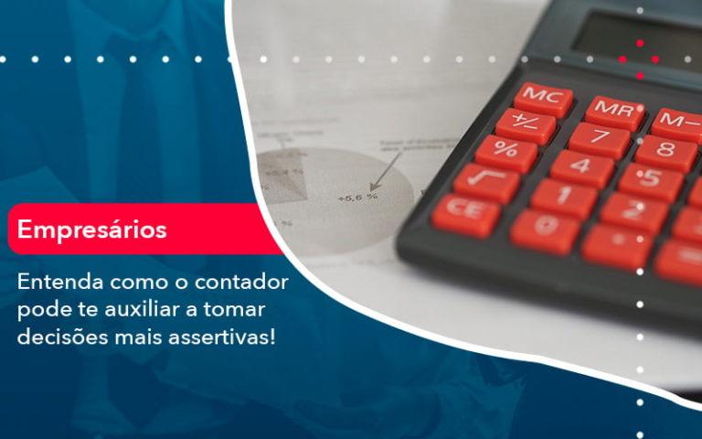 Como O Contador Pode Ajudar O Cliente Na Tomada De Decisoes 1 - Contabilidade em Nova Iguaçu - RJ | AMR Contabilidade