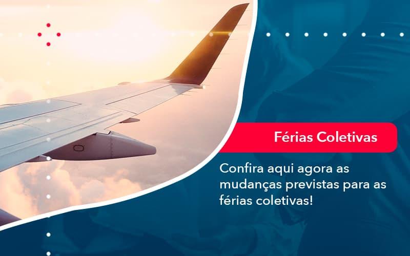 Confira Aqui Agora As Mudancas Previstas Para As Ferias Coletivas 1 - Contabilidade em Nova Iguaçu - RJ | AMR Contabilidade
