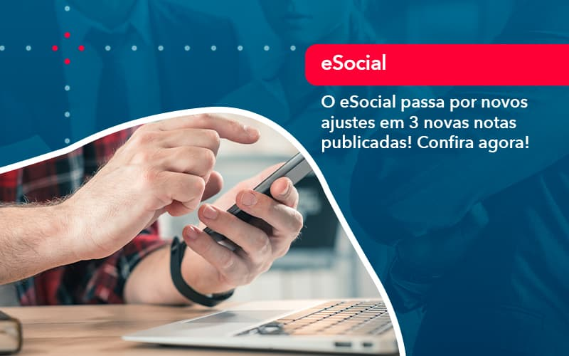 O E Social Passa Por Novos Ajustes Em 3 Novas Notas Publicadas Confira Agora 1 - Contabilidade em Nova Iguaçu - RJ | AMR Contabilidade