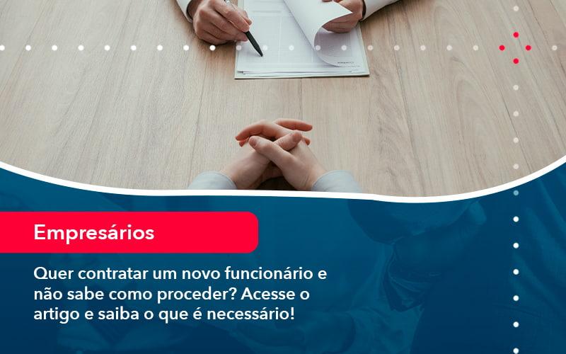 Quer Contratar Um Novo Funcionario E Nao Sabe Como Proceder Acesse O Artigo E Saiba O Que E Necessario 1 1 - Contabilidade em Nova Iguaçu - RJ | AMR Contabilidade