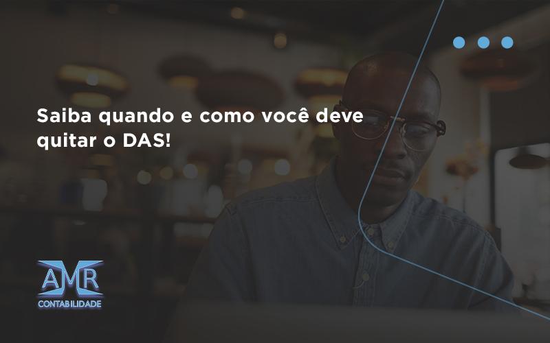 Saiba Quando E Como Voce Deve Quitar O Das Amr - Contabilidade em Nova Iguaçu - RJ | AMR Contabilidade