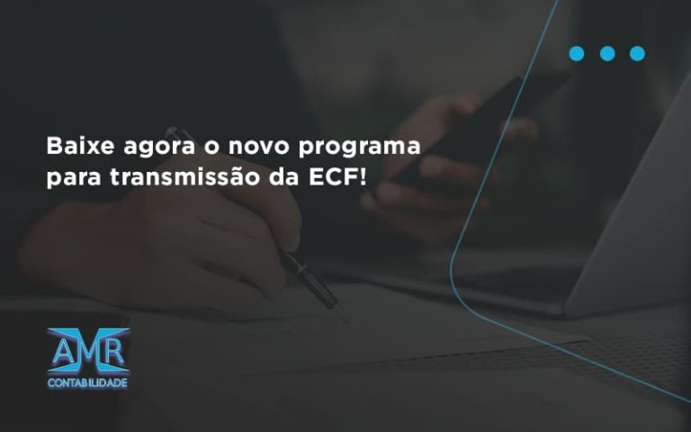 Baixe Agora O Novo Programa Para Transmissao Da Ecf Amr - Contabilidade em Nova Iguaçu - RJ | AMR Contabilidade